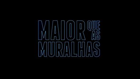 MAIOR QUE AS MURALHAS - O CLIPE